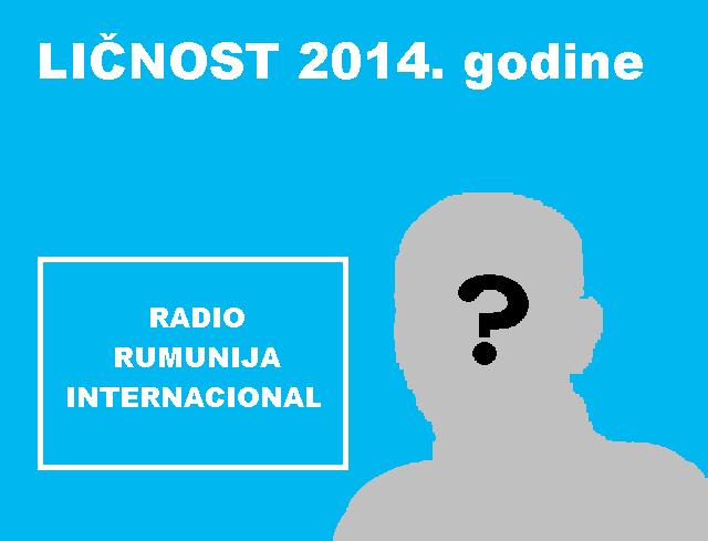 radio rumunija internacional bira ''liČnost 2014. godine''.