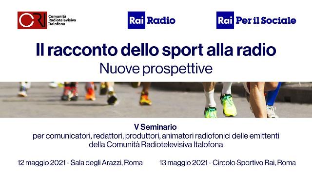 il racconto dello sport alla radio. nuove prospettive, seminario cri online - roma 12-13 maggio 2021