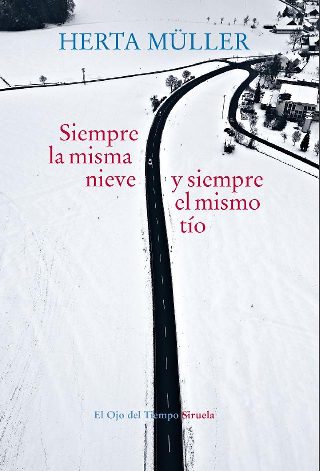 siempre-la-misma-nieve-y-el-mismo-tio-de-herta-muller-premio-nacional-de-traduccion-en-espaa